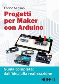 Progetti per maker con Arduino ePub