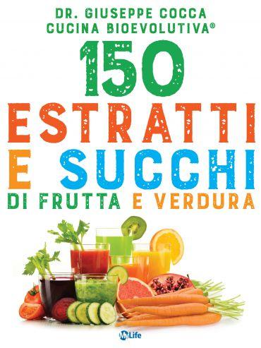150 estratti e succhi di frutta e verdura ePub