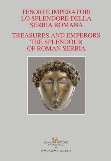 Tesori e Imperatori. Lo Splendore della Serbia Romana ePub