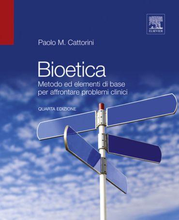Bioetica: Metodo ed elementi di base per affrontare problemi cli