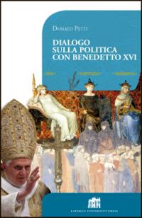 Dialogo sulla politica con papa Benedetto XVI