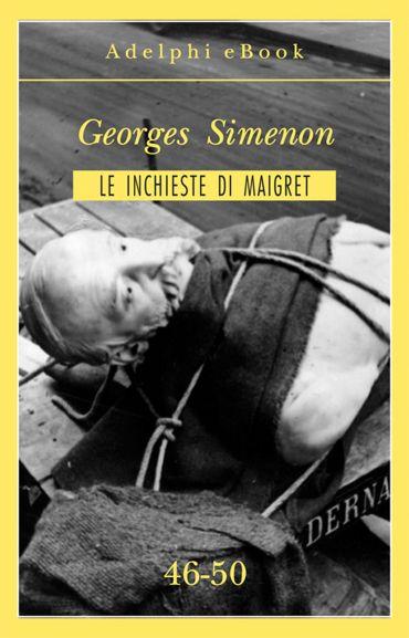 Le inchieste di Maigret 46-50 ePub