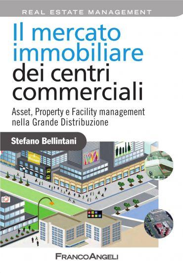 Il mercato immobiliare dei centri commerciali. Asset, Property e