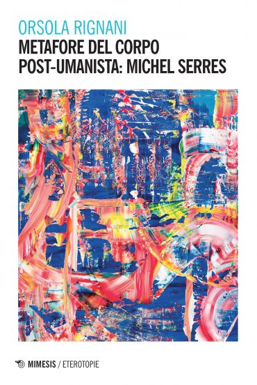 Metafore del corpo post-umanista: Michel Serres ePub