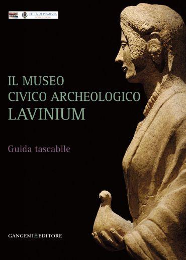 Il Museo civico archeologico Lavinium