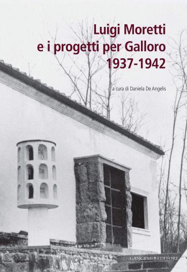 Luigi Moretti e i progetti per Galloro 1937-1942 ePub