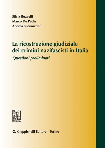 La ricostruzione giudiziale dei crimini nazifascisti in Italia e