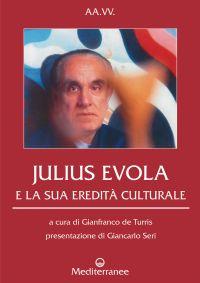 Julius Evola e la sua eredità culturale ePub