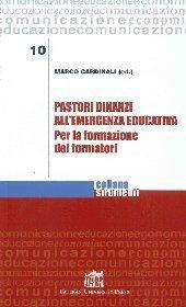 Pastori dinanzi all'emergenza educativa. Per la formazione dei f
