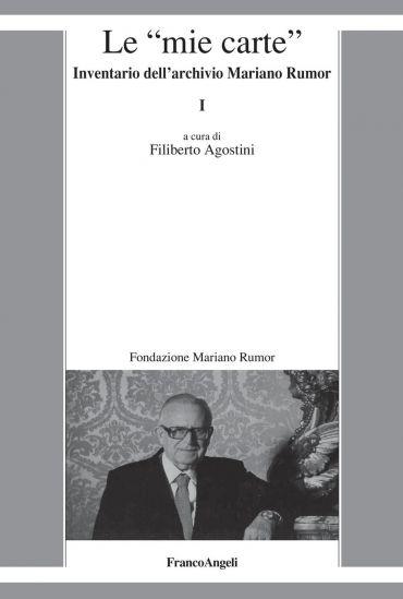 Le mie carte. Inventario dell'archivio di Mariano Rumor