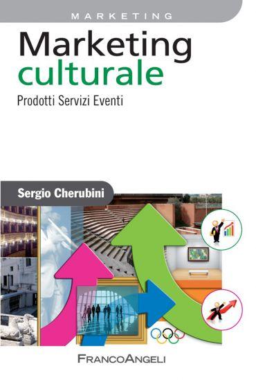 Marketing culturale. Prodotti Servizi Eventi ePub