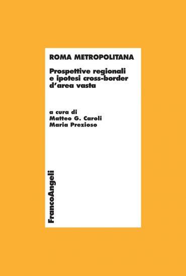 Roma metropolitana. Prospettive regionali e ipotesi cross-border