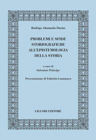Problemi e sfide storiografiche all'epistemologia della storia