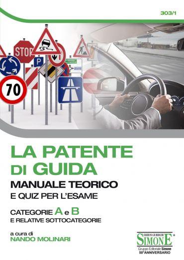 La Patente di Guida - Manuale Teorico e Quiz per l'Esame