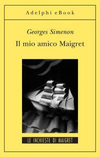 Il mio amico Maigret ePub