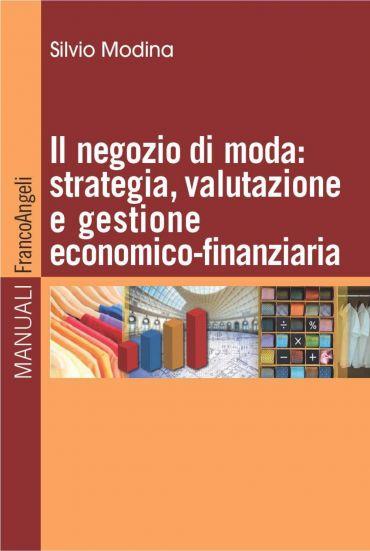 Il negozio di moda: strategia, valutazione e gestione economico-