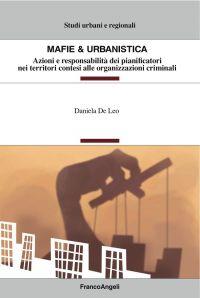Mafie & urbanistica. Azioni e responsabilità dei pianificato