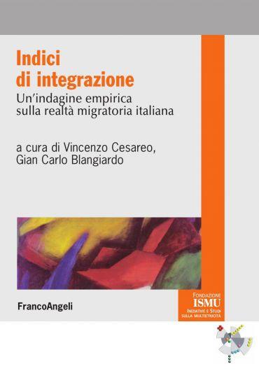 Indici di integrazione. Un'indagine empirica sulla realtà migrat
