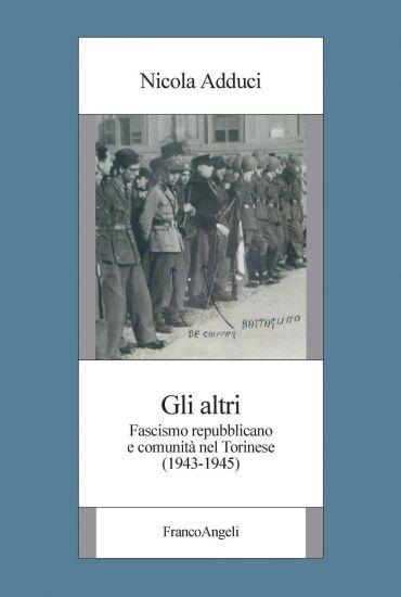 Gli altri. Fascismo repubblicano e comunità nel Torinese (1943-1