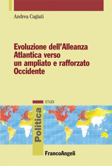 Evoluzione dell'Allenza Atlantica verso un ampliato e rafforzato
