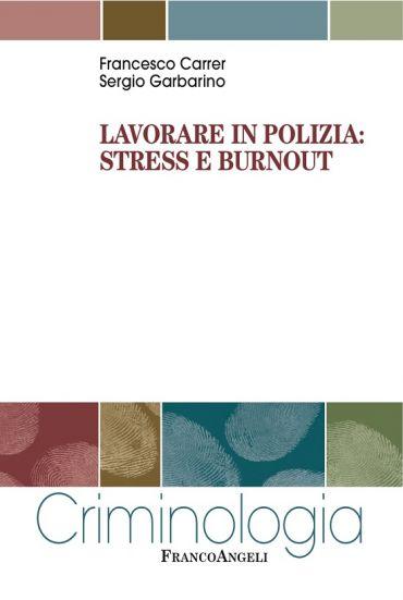 Lavorare in polizia: stress e burnout ePub