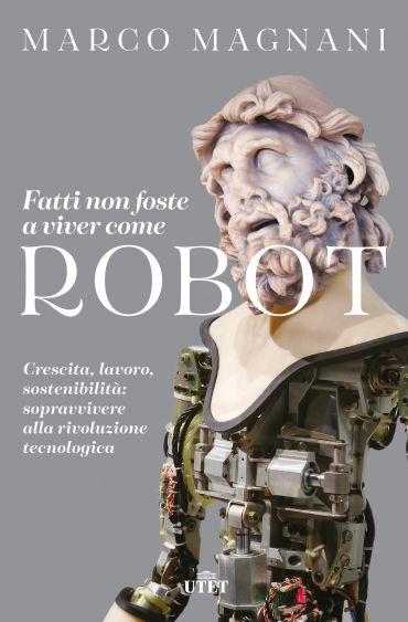 Fatti non foste a viver come robot ePub