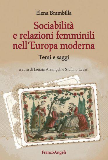 Sociabilità e relazioni femminili nell'Europa moderna. Temi e sa