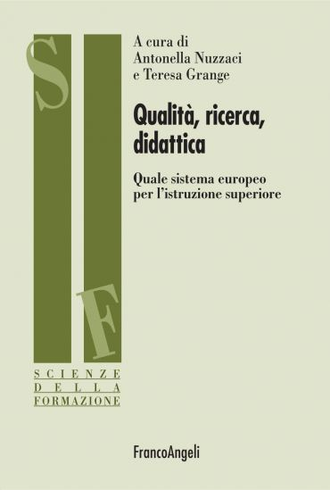 Qualità, ricerca, didattica. Quale sistema europeo per l'istruzi