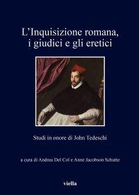 L'Inquisizione romana, i giudici e gli eretici