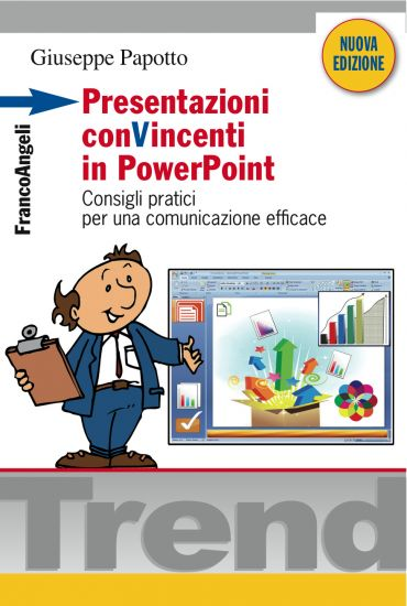 Presentazioni conVincenti in PowerPoint. Consigli pratici per un