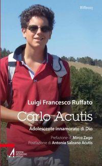 Carlo Acutis. Adolescente innamorato di Dio ePub