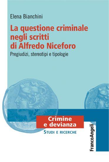 La questione criminale negli scritti di Alfredo Niceforo ePub