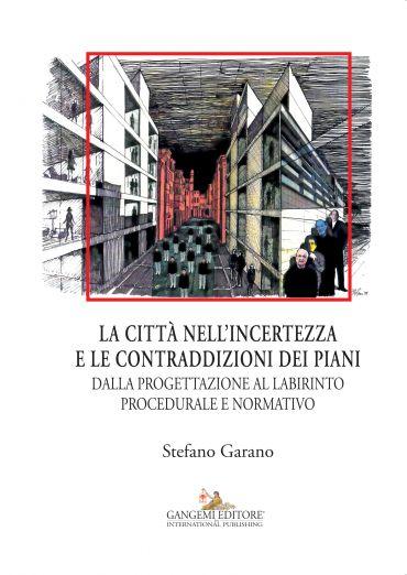 La città nell'incertezza e le contraddizioni dei piani