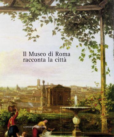 Il Museo di Roma racconta la città ePub
