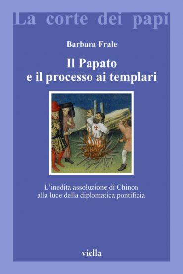 Il Papato e il processo ai Templari