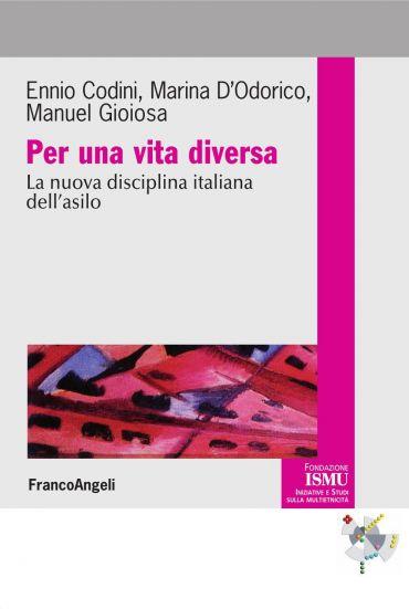 Per una vita diversa. La nuova disciplina italiana dell'asilo