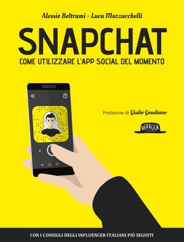 Snapchat: come utilizzare l'App social del momento - con i consi