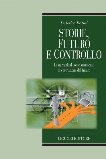 Storie, futuro e controllo