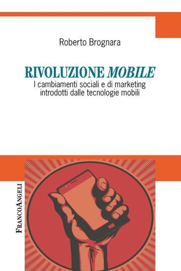 Rivoluzione mobile. I cambiamenti sociali e di marketing introdo
