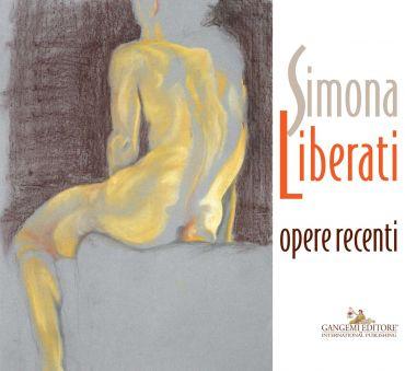 Simona Liberati. Opere recenti