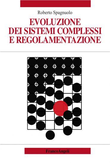 Evoluzione dei sistemi complessi e regolamentazione ePub