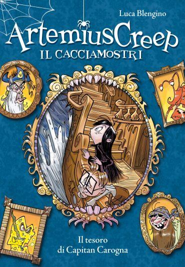 Il tesoro di Capitan Carogna. Artemius Creep - Il Cacciamostri.