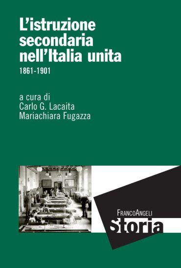 L'istruzione secondaria nell'Italia unita. 1861-1901