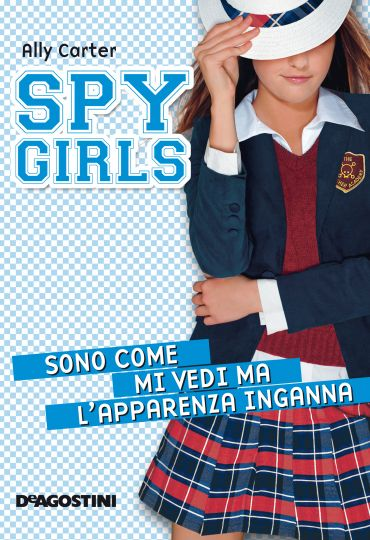 Sono come mi vedi ma l'apparenza inganna. Spy Girls. Vol. 3 ePub