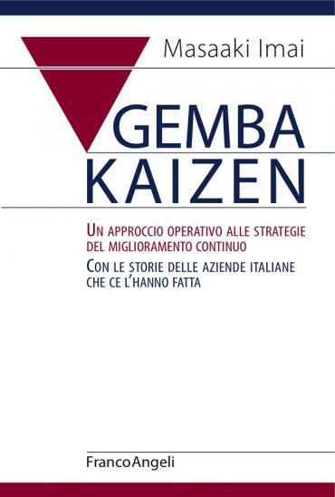 Gemba Kaizen. Un approccio operativo alle strategie del migliora