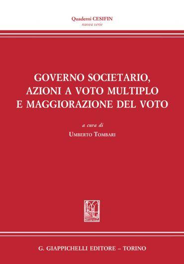 Governo societario, azioni a voto multiplo e maggiorazione del v