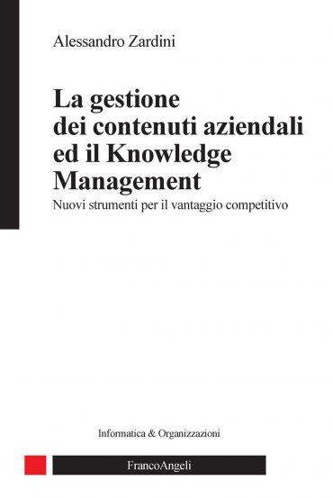 La gestione dei contenuti aziendali ed il knowledge management.
