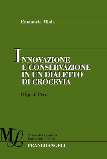 Innovazione e conservazione in un dialetto di crocevia. Il kje d