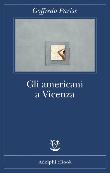 Gli americani a Vicenza ePub