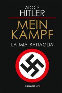 Mein Kampf. La mia battaglia ePub